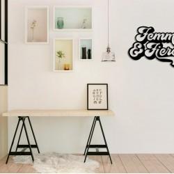 Femme Fierce  yazılı metal tablo